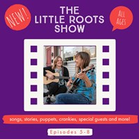 The Little Roots Show!  Winter Episodes 5-8